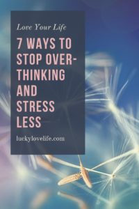 Stop over-thinking, stressing out,