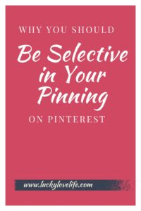 Why you should be selective in your pinning on Pinterest