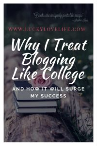 Why I Treat Blogging Like College