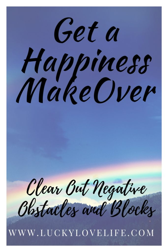A Happiness Makeover, Getting RId of Negative Thoughts